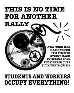 THIS IS NO TIME FOR ANOTHER RALLY - STUDENTS AND WORKERS OCCUPY EVERYTHING!